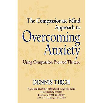 L'approche de l'esprit compatissant à surmonter l'anxiété