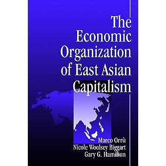 Den ekonomiska organisationen av östasiatiska kapitalism av Orru & Marco