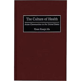 The Culture of Health Asian Communities in the United States by Ma & Grace