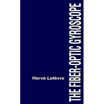 The FiberOptic Gyroscope by Lefevre & Herve C.