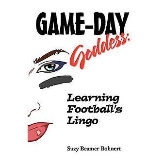 GameDay Goddess Learning Footballs Lingo GameDay Goddess Sports Series by Bohnert & Suzy Beamer