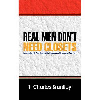 ECHTE Männer haben keine Schränke von Brantley & T Charles