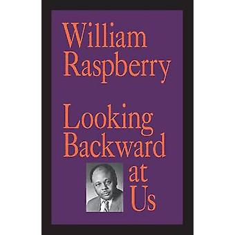 Looking Backward at Us by Raspberry & William