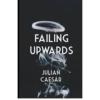 Failing Upwards by Caesar & Julian