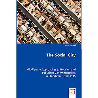 The Social City by Deland & Mats