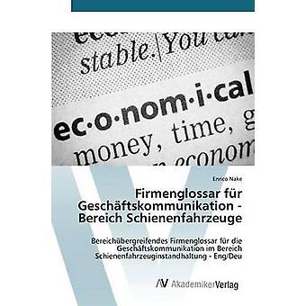 Firmenglossar fr Geschftskommunikation Bereich Schienenfahrzeuge esittäjä Nake Enrico