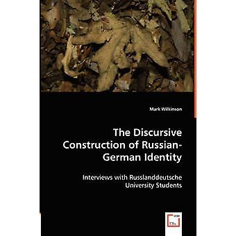 La construcción discursiva de la identidad RussianGerman por Wilkinson y Mark
