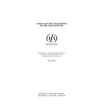IFA visioenen van de belastingstelsels van de XXIste eeuw door internationale fiscale vereniging IFA