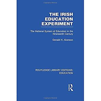 The Irish Education Experiment: The National System of Education in the� Nineteenth Century (Routledge Library Editions:� Education)