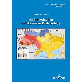 An Introduction to Oekraïense dialectologie door An Introduction to Ukrai