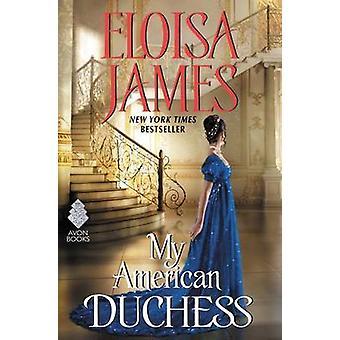 My American Duchess by Eloisa James - 9780062465801 Book