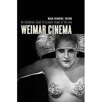 Weimar Cinema - An Essential Guide to Classic Films of the Era by Noah
