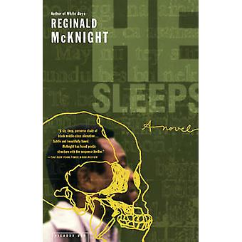 He Sleeps by Reginald McKnight - 9780312421045 Book