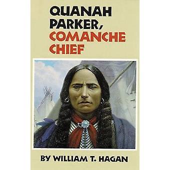 Quanah Parker - Comanche Chief (New edition) by William T. Hagan - 97