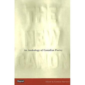 New Canon - An Anthology of Canadian Poetry by Carmine Starnino - 9781