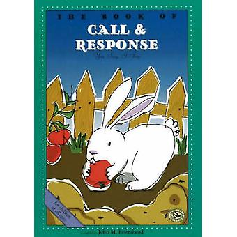 The Book of Call and Response - You Sing - I Sing by John M. Feieraben