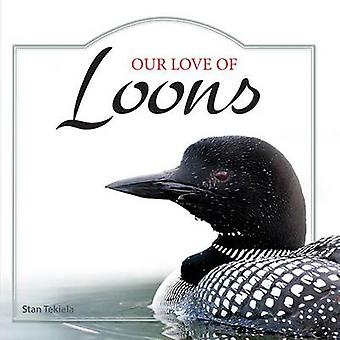 Our Love of Loons by Stan Tekiela - 9781591934950 Book