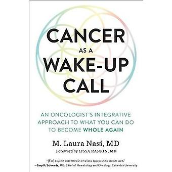Cancer as a Wake-Up Call - An Oncologist's Integrative Approach to Wha