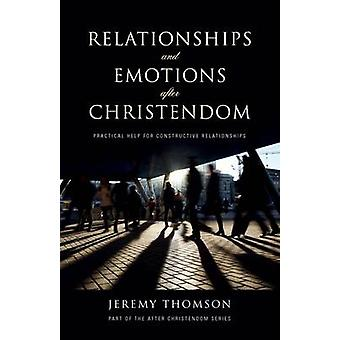 Relationships and Emotions After Christendom by Jeremy Thomson - 9781