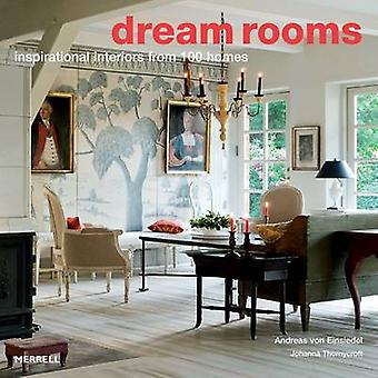 Dream Rooms - Inspirational Interiors from 100 Homes by Andreas von Ei