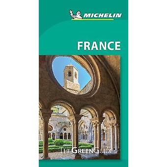 France - Michelin Green Guide - The Green Guide by France - Michelin G