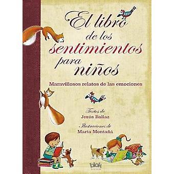 El Libro de Los Sentimientos Para Ninos by Jesus Ballaz - Marta Monta