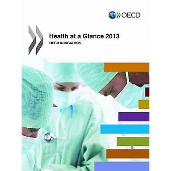 Health at a Glance 2013 - OECD Indicators - 2013 ([7th ed.]) by OECD - O