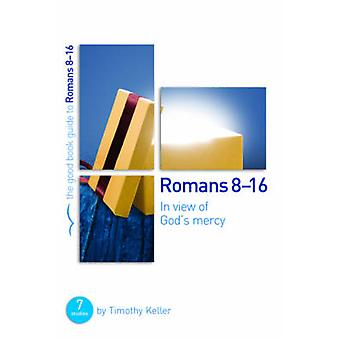 In View of God's Mercy - Romans 8-16 by Timothy J Keller - Tim Keller