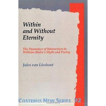 Within and Without Eternity - The Dynamics of Interaction in William B