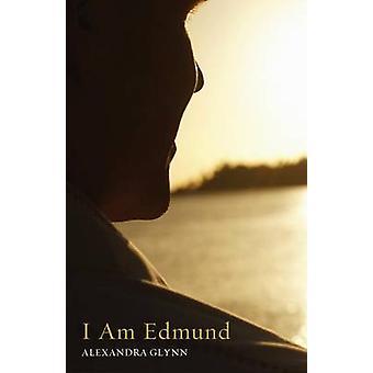 I Am Edmund by Alexandra Glynn - 9781498235426 Book