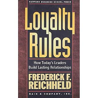 Loyalty Rules: How Leaders Build Lasting Relationships