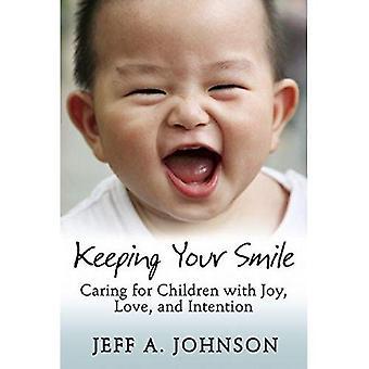 Houden van uw glimlach: Zorg voor kinderen met vreugde, liefde en bedoeling