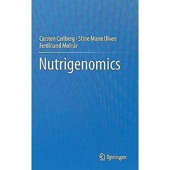 Nutrigenomics von Carsten CarlbergStine Marie UlvenFerdinand Molnar