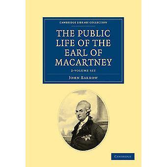 Osa julkisen elämän selitistä ja valikoima John BarrowGeorge Macartneyn julkaisemattomia kirjoituksia Macartney 2-volyymista
