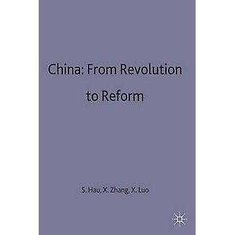 La Chine de la révolution à la réforme par Hua & Sheng