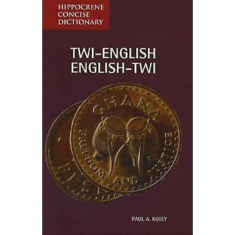 Twi-English - English-Twi Concise Dictionary - Spoken in Ghana by Paul