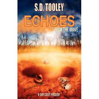 Echoes from the Grave by Tooley & S. D.