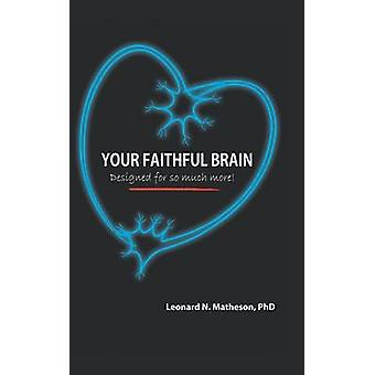 Your Faithful Brain Designed for so Much More by Matheson & Dr. Leonard