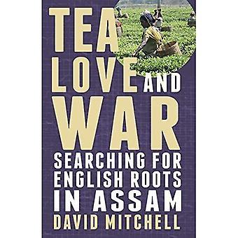 Thee, liefde en oorlog: op zoek naar Engels wortels in Assam
