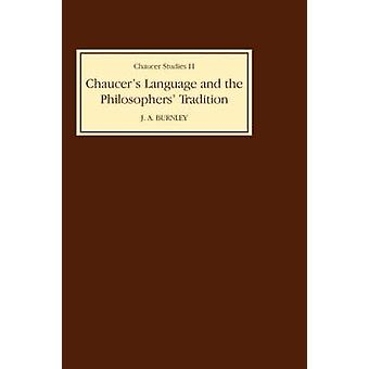 Chaucers Language and the Philosophers Tradition by Burnley & J. D.