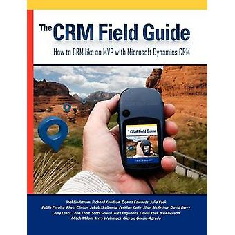 The CRM Field Guide by Lindstrom & Joel