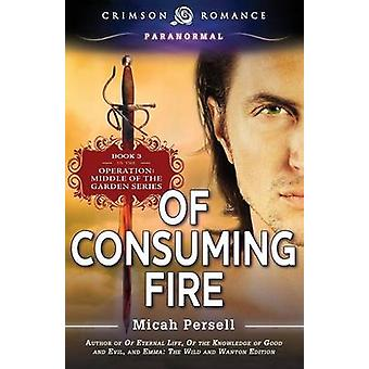 Of Consuming Fire by Persell & Micah