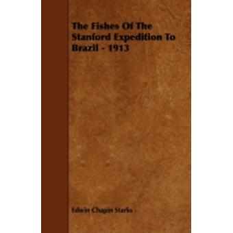 The Fishes of the Stanford Expedition to Brazil  1913 by Starks & Edwin Chapin