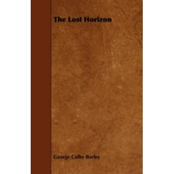 The Lost Horizon by Borley & George Colby
