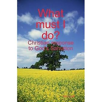 What must I do by Lyall & Ian