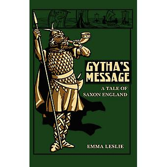 Gythas Message A Tale of Saxon England by Leslie & Emma