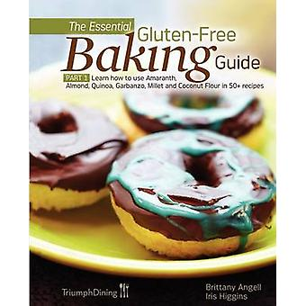 The Essential GlutenFree Baking Guide Part 1 Enhanced Edition by Angell & Brittany
