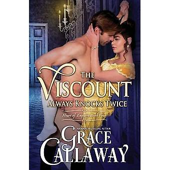 The Viscount Always Knocks Twice by Callaway & Grace