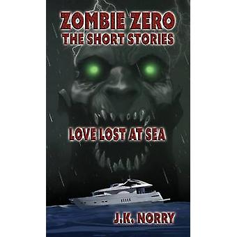 Love Lost at Sea by Norry & J.K.