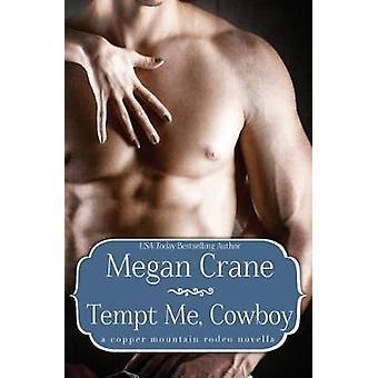 Tempt Me Cowboy by Crane & Megan